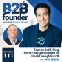 Artwork for 111. Founder-led Selling: Science-backed Solutions for Break Through Growth with David Priemer