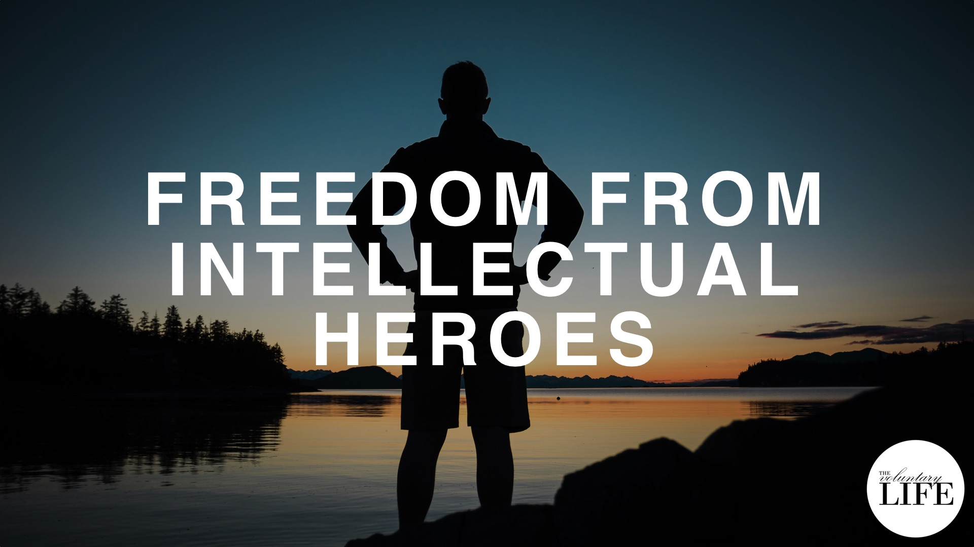 85 Freedom From Intellectual Heroes