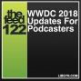 Artwork for 122 WWDC 2018 Updates For Podcasters