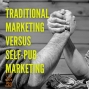 Artwork for 079 Traditional Book Marketing Versus Self-Published Book Marketing