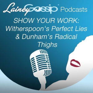 Reese Witherspoon's Perfect Lies and Lena Dunham's Radical Thighs
