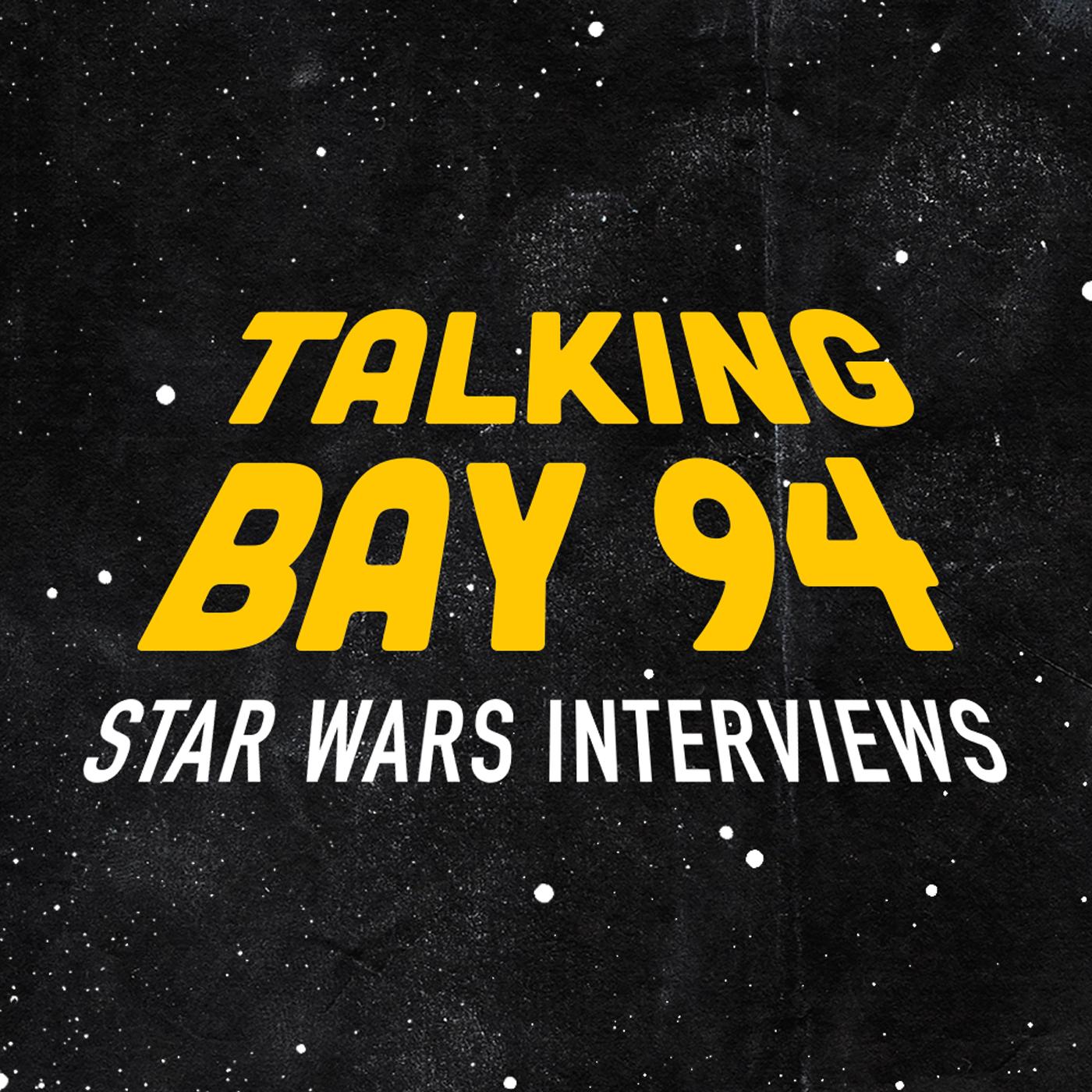 Talking Bay 94: Star Wars Interviews show art