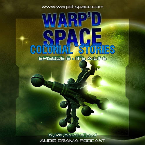 "Warp'd Space #008 - ""It's a Life"""