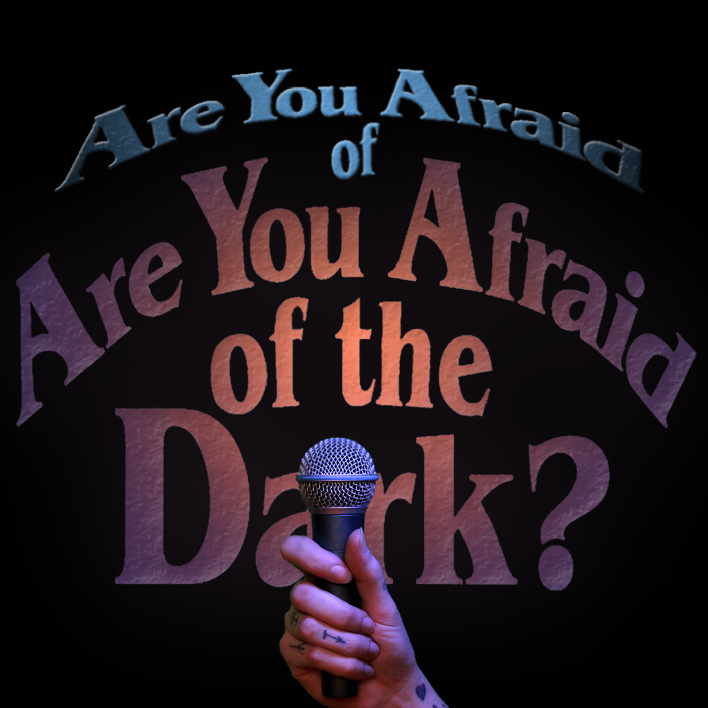 Are you Afraid of Are you Afraid of the Dark
