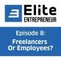 Artwork for Episode 8: Should I Hire Freelancers Or Employees?