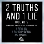Artwork for Ep 5: Round Two of 2 Truths and A Lie