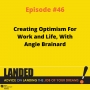 Artwork for Creating Optimism For Work and Life, With Angie Brainard