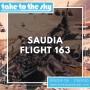 Artwork for Take to the Sky Episode 016: Saudia Flight 163