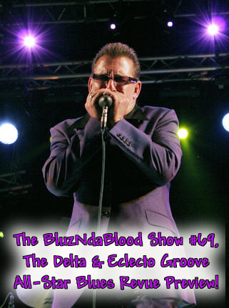 The BluzNdaBlood Show #69, Delta & Eclecto Groove All-Star Blues Revue