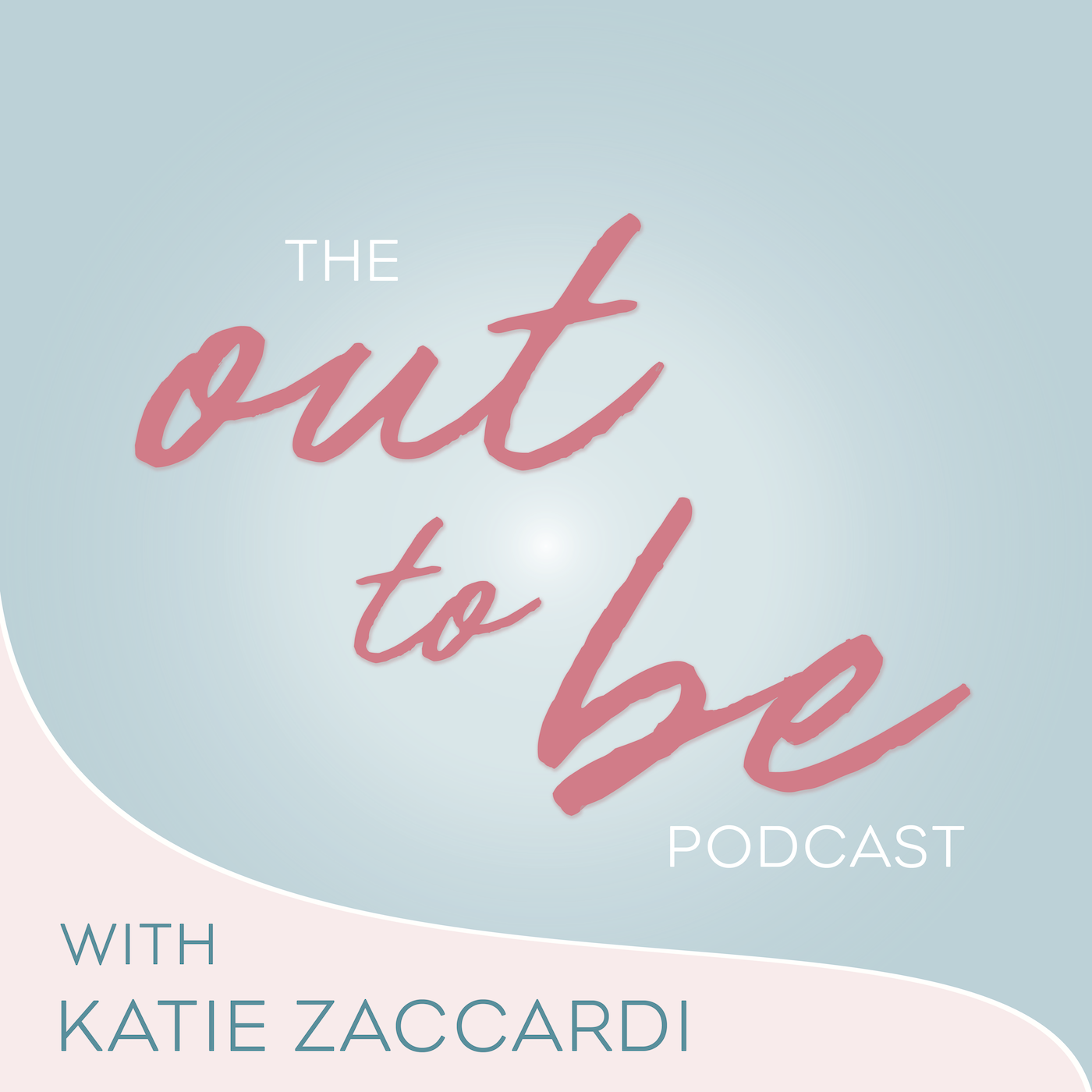 The Out to Be Podcast