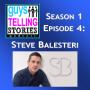 Artwork for S1 Episode 4:  Steve Balesteri