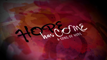 HOPE HAS COME - Part 1