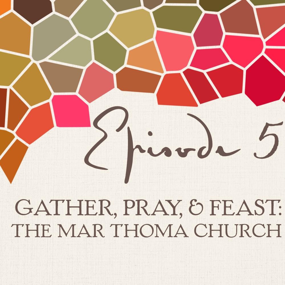 Gather, Pray, & Feast: The Mar Thoma...