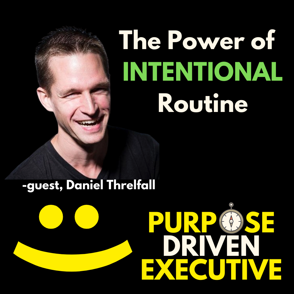 The Power of Intentional Routine with Daniel Threlfall