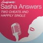 Artwork for Sasha Answers: Two Cheats and Happily Single