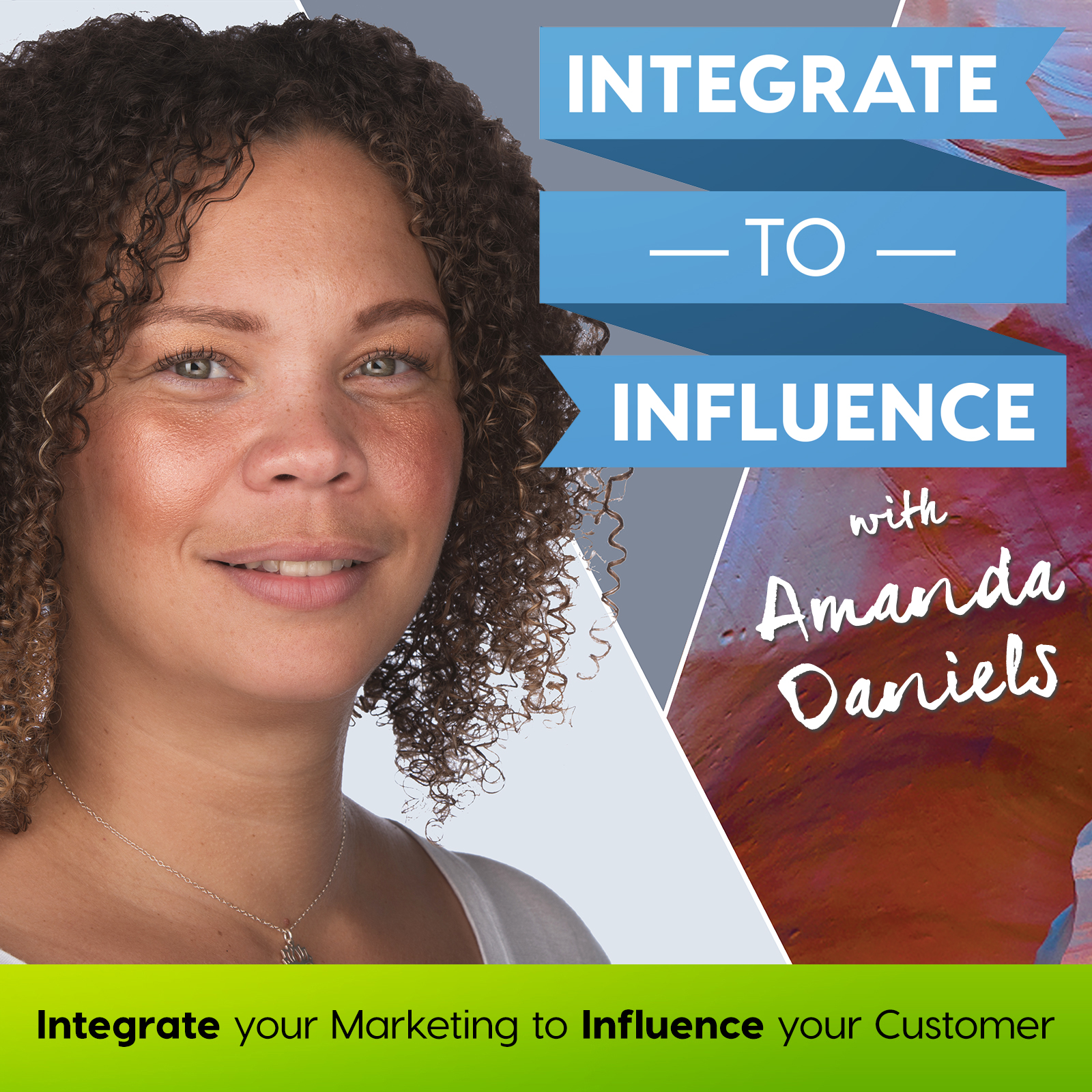 Integrate to Influence - The Integrated Marketing Podcast