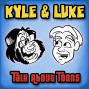 Artwork for Kyle and Luke Talk About Toons 13: Kyle and Luke and Kevin and Kornflake Flop About Toons Plus Bill