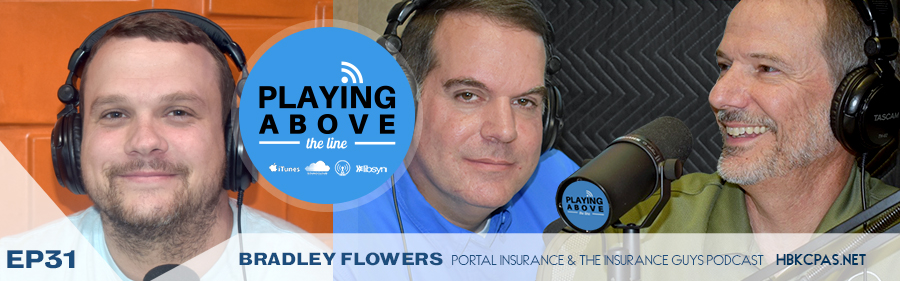 Bradley Flowers | Insurance Guys | Playing Above The Line | ep31