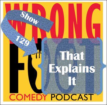 EP129--That Explains It