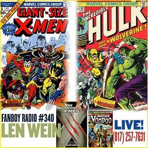 Fanboy Radio #340 - Len Wein LIVE