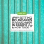 Artwork for Why Setting Boundaries With Your Learners is Essential and How to do it