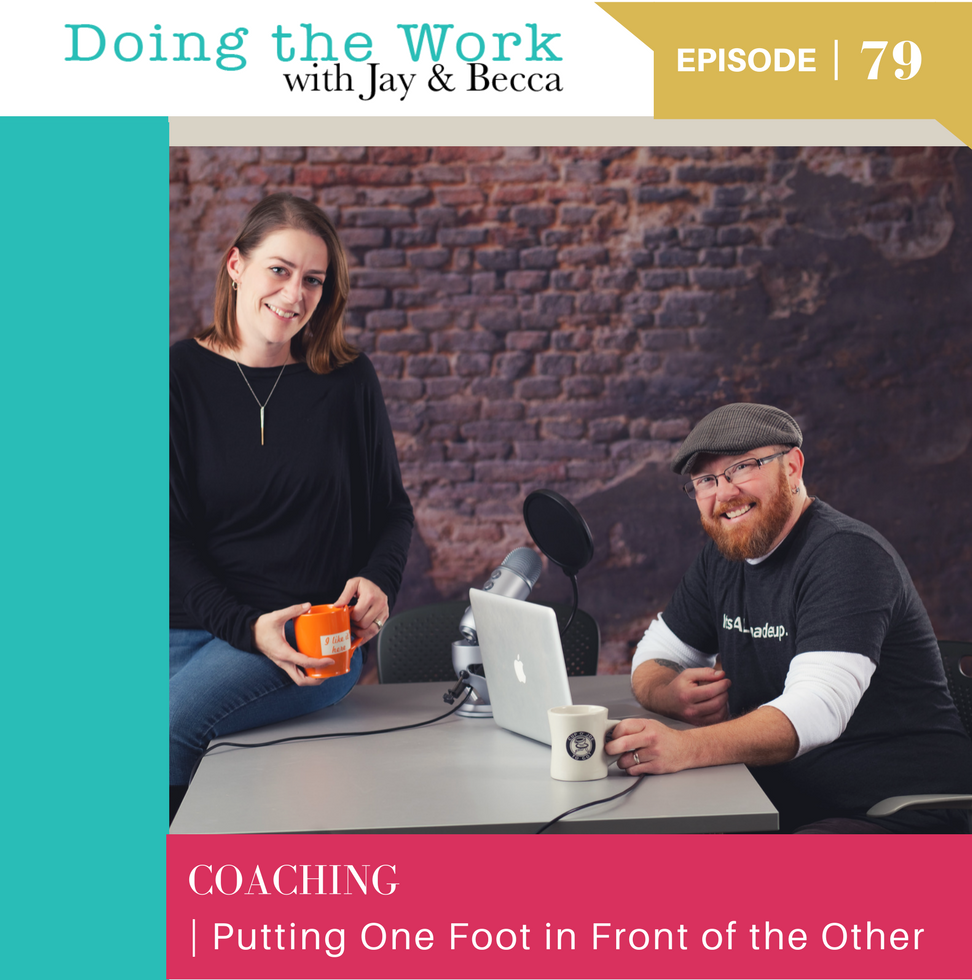 Artwork for Episode 79: Coaching on Putting One Foot in Front of the Other