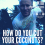 Artwork for #110: HOW DO YOU CUT YOUR COCONUTS? - Daily Mentoring w/ Trevor Crane #greatnessquest