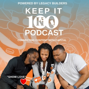 KEEP IT 100 PODCAST