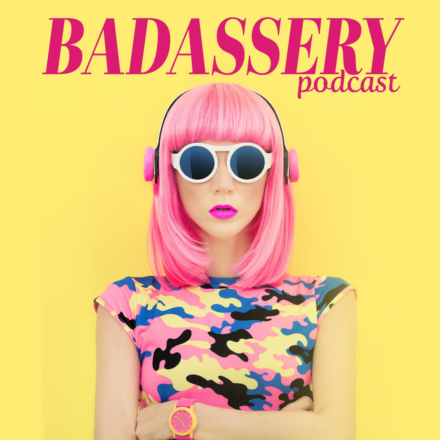 Badassery Podcast show art