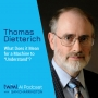 """Artwork for What Does it Mean for a Machine to """"Understand""""? with Thomas Dietterich - #315"""