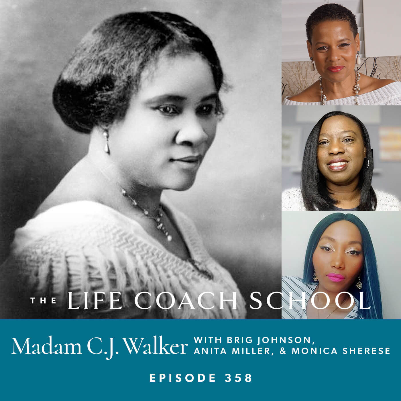Ep #358: Madam C.J. Walker with Brig Johnson, Anita Miller, and Monica Sherese