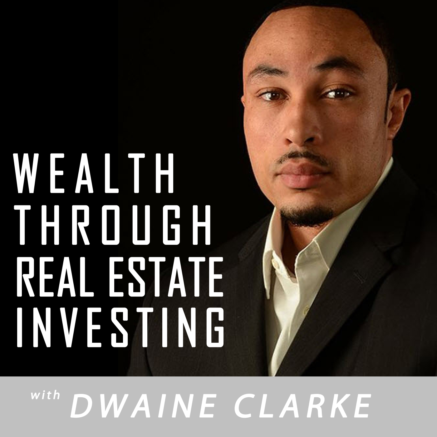 Wealth Through Real Estate Investing Show with Dwaine Clarke show art