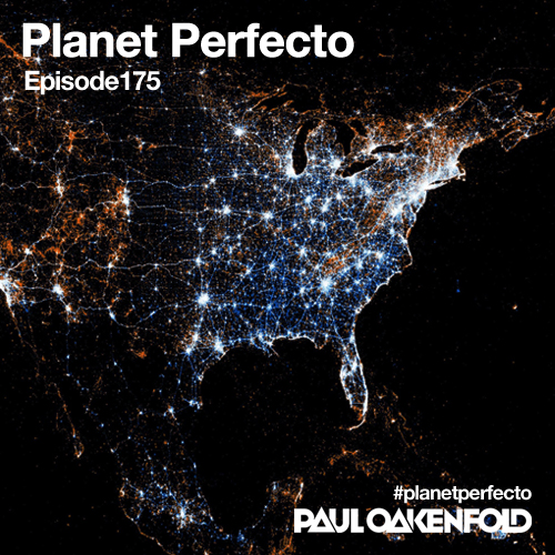 Planet Perfecto Podcast ft. Paul Oakenfold:  Episode 175