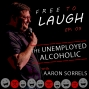 Artwork for THE UNEMPLOYED ALCOHOLIC:  AARON SORRELS  [EP.09]