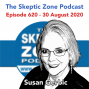 Artwork for The Skeptic Zone #620 - 30.August.2020