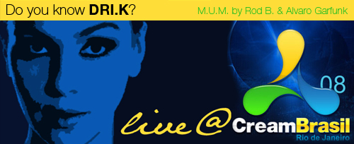 "M.U.M proudly presents ""Miami Sessions with Dj DRI.K Live @ Cream Brazil 08""- M.U.M- Episode 50"