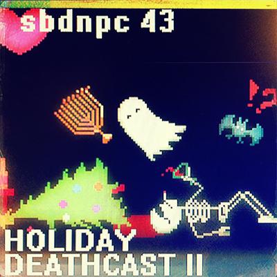 Episode #43: Holiday Deathcast II