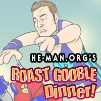 Episode 044 - He-Man.org's Roast Gooble Dinner