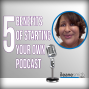 Artwork for 5 Benefits of Starting Your Own Podcast