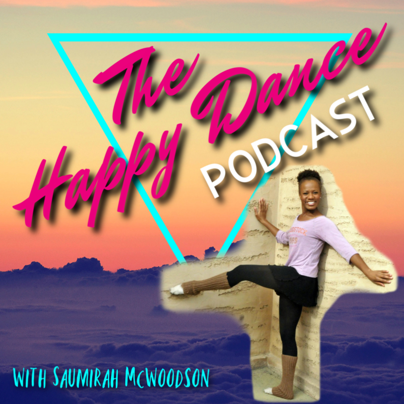 The Happy Dance Podcast With Saumirah Mcwoodson Listen Via Stitcher For Podcasts