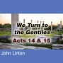Artwork for We Turn To The Gentiles - Acts 14&15