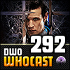 DWO WhoCast - #292 - Doctor Who Podcast
