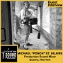 """Artwork for 071 Michael """"Ponch"""" St. Hilaire - Production Sound Mixer based out of Queens, New York"""