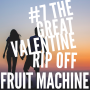 Artwork for #7 The Great Valentine Rip Off!