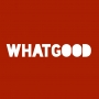 Artwork for Coming Soon - The WhatGood Show | 00