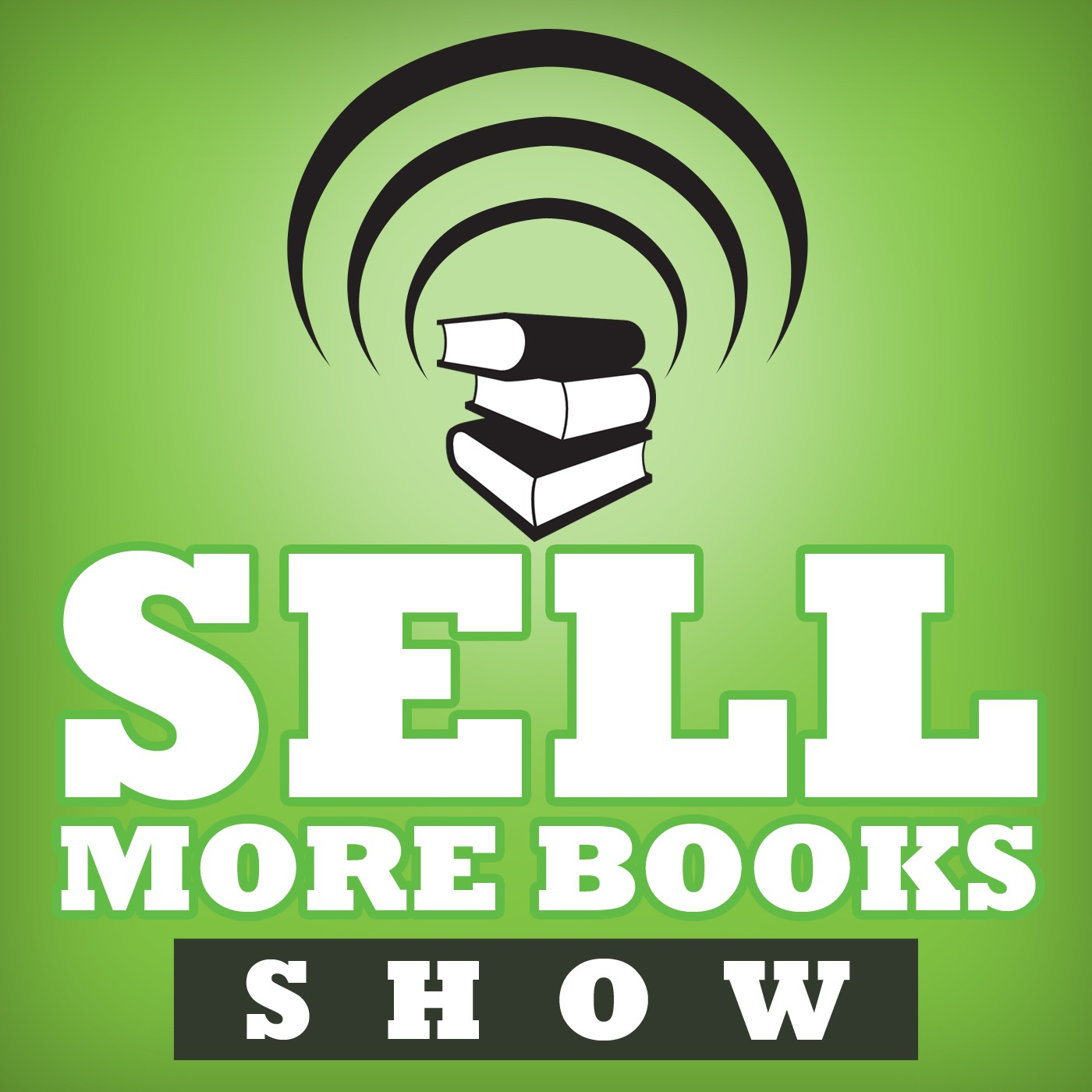 The Sell More Books Show: Book Marketing, Digital Publishing and Kindle News, Tools and Advice show art