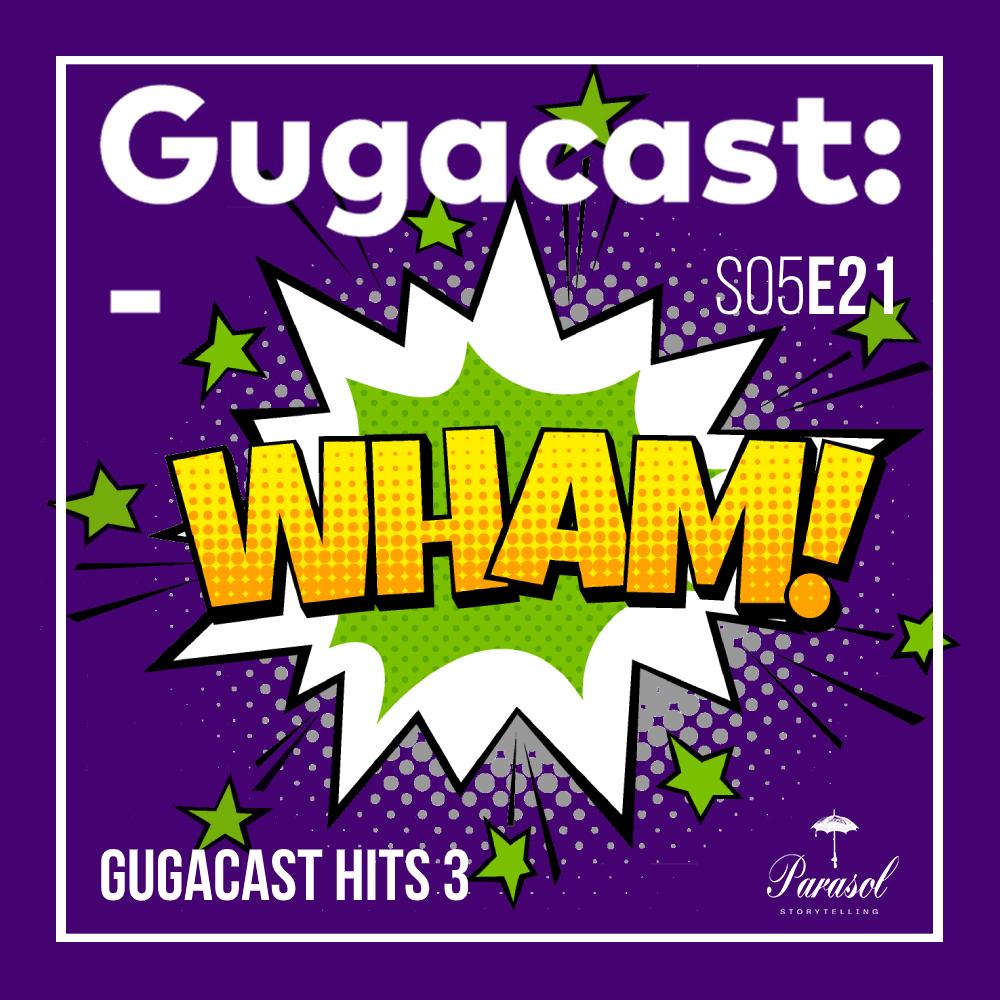 Gugacast Hits 3 - Gugacast - S05E21