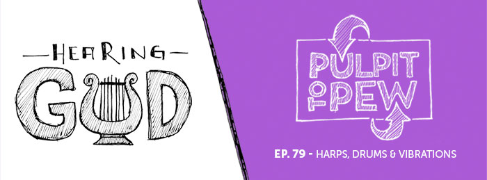 Hearing God - Ep79 - Pulpit To Pew Podcast