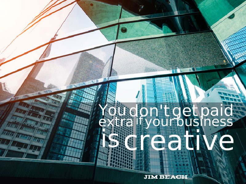"""Entrepreneurship is NOT about creativity"" with Jim Beach"