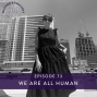 Artwork for Ep #73: We Are All Human